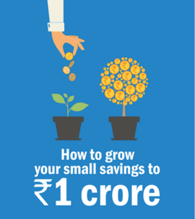 grow-your-small-savings-to-one-crore